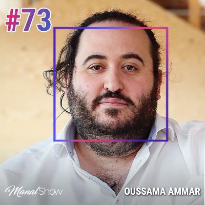 #73 OUSSAMA AMMAR: JOUER AVEC SES PROPRES CARTES