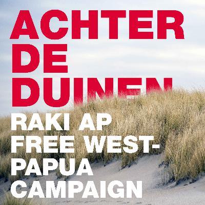 Raki Ap, Free West Papua Campaign. Over het bestrijden van de klimaatcrisis, racisme en het beschermen van inheemse volken