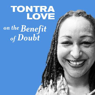Tontra Love On the Benefit of the Doubt