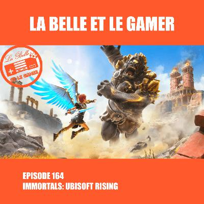 Episode 164: Immortals: Ubisoft Rising