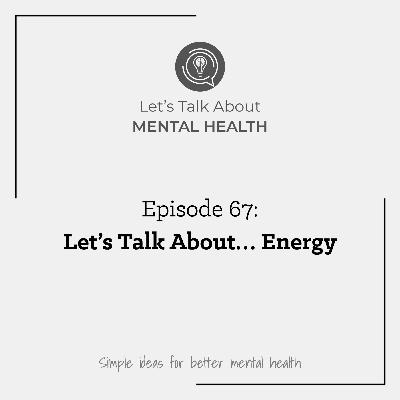 Let's Talk About... Energy
