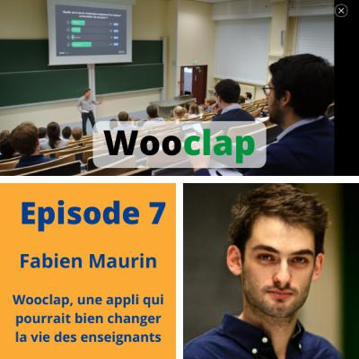 Episode 7 - Fabien Maurin - Wooclap : une application qui pourrait bien changer la vie des enseignants