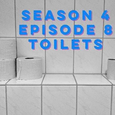 S4E8: Toilets