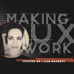 Episode 04, Lisa Baskett :: Grace Under Pressure