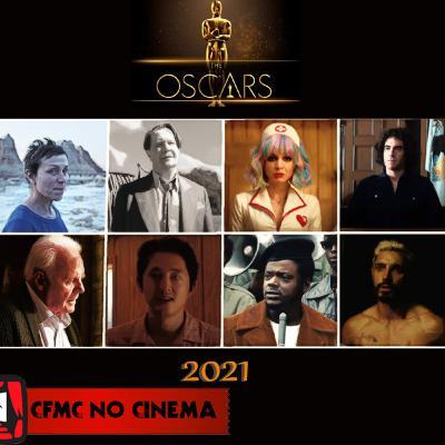 CFMC no Cinema #07 – Os Indicados ao Oscar 2021