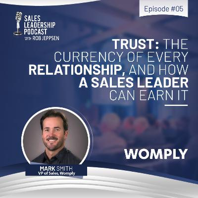 Episode 79: #79: Greatest Hits Mark Smith — Trust: The Currency of Every Relationship and How a Sales Leader Can Earn It.