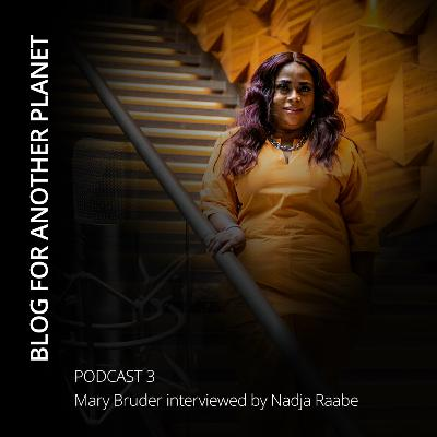 Podcast 3 - with Mary Bruder interviewed by Nadja Raabe