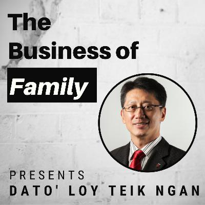 Dato' Loy Teik Ngan - From Billionaire's Son to Losing it All and Starting Over  [The Business of Family]