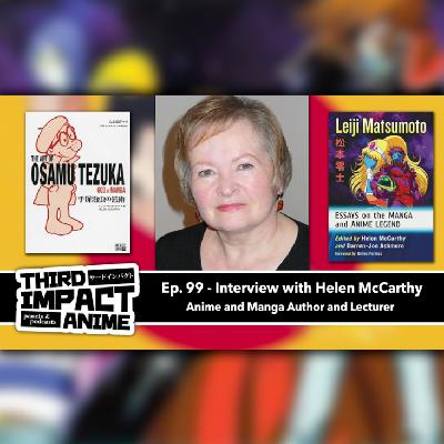 #99 - Interview with Anime Scholar Helen McCarthy!