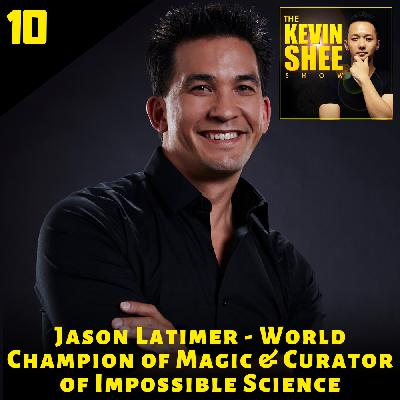 10. Jason Latimer - World Champion of Magic & Curator of Impossible Science