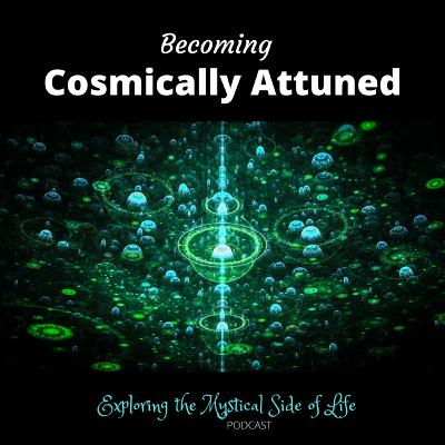 Becoming Cosmically Attuned