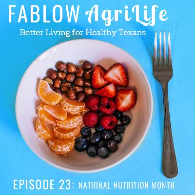 March is National Nutrition Month - Episode 23
