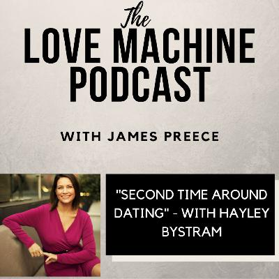 Second Time Around Dating with Hayley Bystram