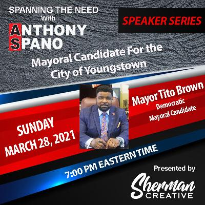 Episode 65: Mayor Tito Brown, Democratic Mayoral Candidate for the City of Youngstown