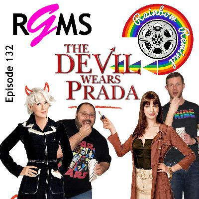 RGMS EP 132: The Devil Wears Prada (Rainbow Rewind)