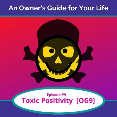 Toxic Positivity- When too much of a good thing is too much of a good thing