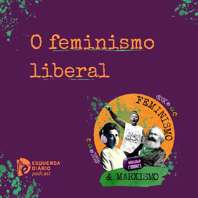 27: O feminismo liberal