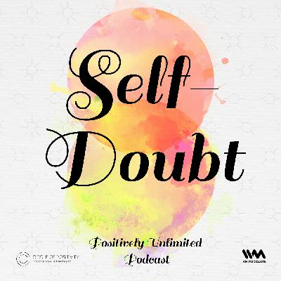 Ep. 96: Self-Doubt