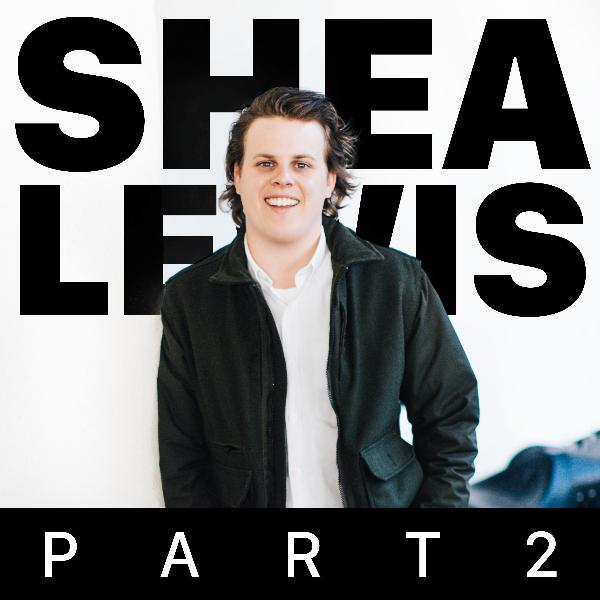 Shea Lewis – Growing Up