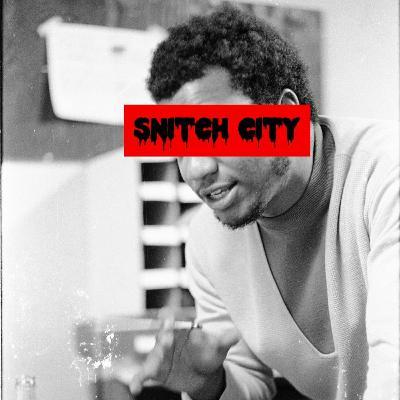 Episode 141: Snitch City