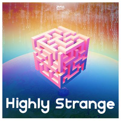 Highly Strange