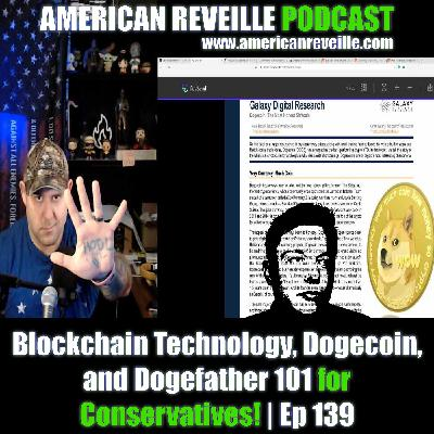 Blockchain Technology, Dogecoin, and Dogefather 101 for Conservatives!   Ep 139