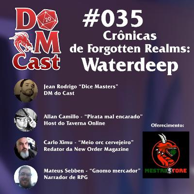 DM Cast #35 - Crônicas de Forgotten Realms - Waterdeep