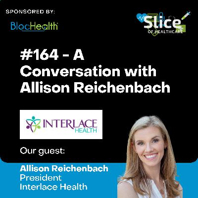 #164 - Allison Reichenbach, President at Interlace Health