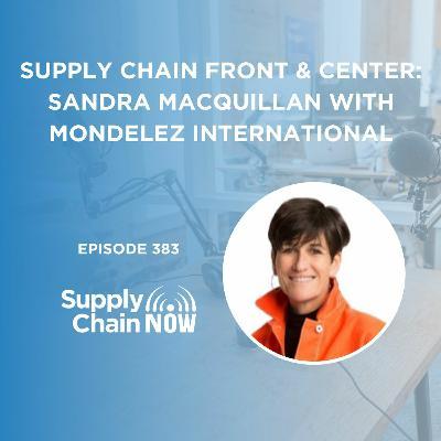 """Supply Chain Front & Center: Sandra MacQuillan with Mondelez International"""