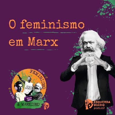 17: O feminismo em Marx