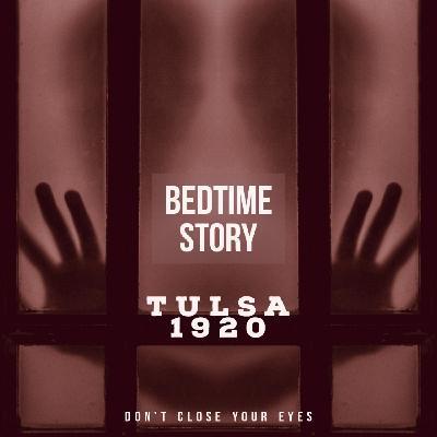 #14 Bonus #03- Bedtime Story 03- Tulsa 1920