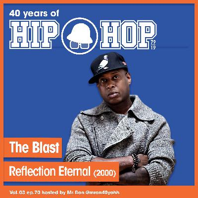 Vol.03 E70 - The Blast by Reflection Eternal released in 2000 - 40 Years of Hip Hop
