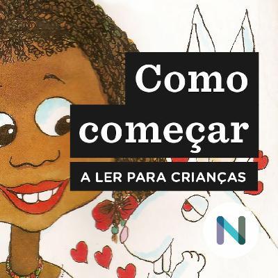 Como começar a ler para crianças: a obra de Ana Maria Machado