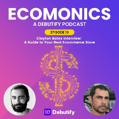 Clayton Bates Interview: A Guide to Your Best Ecommerce Store