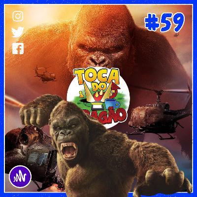 TDD EP#59 | MONSTROS DE FILMES | King Kong - O Mamaco Pancadeiro!