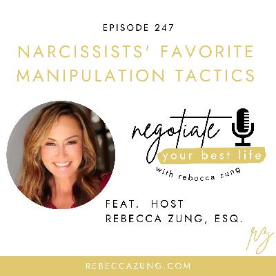 """""""Narcissist's Favorite Manipulation and Punishment Tactics"""" on Negotiate Your Best Life with Rebecca Zung #247"""