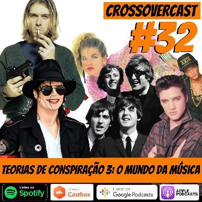 CrossoverCast 32 – Teorias de Conspiração 3: O Mundo da Música