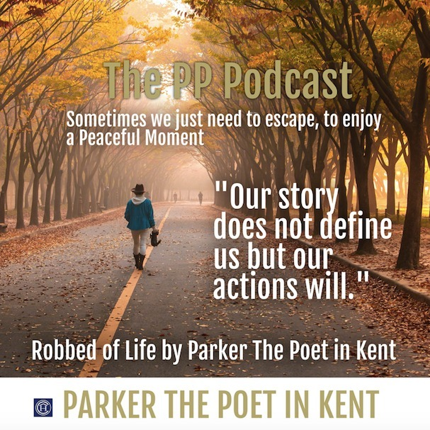 Parker The Poet in Kent - Robbed of Life