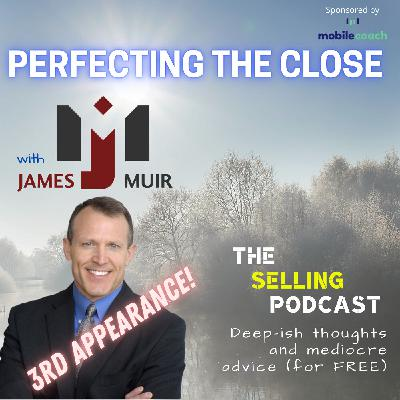 PERECTING THE CLOSE WITHOUT DISCOUNTING WITH JAMES MUIR