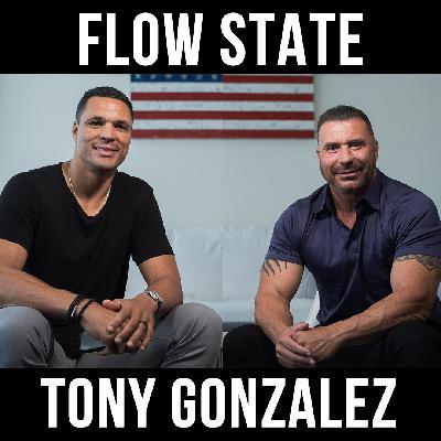 Flow state - with Tony Gonzalez