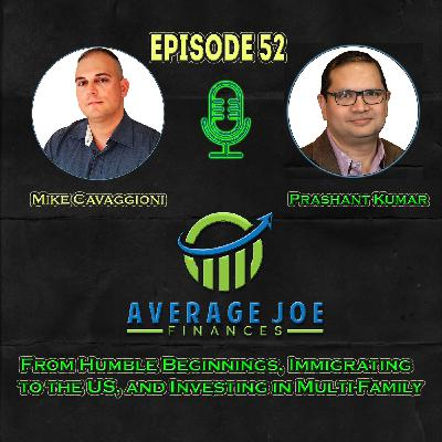 Ep 52 - From Humble Beginnings, Immigrating to the US, and Investing in Multi-Family with Prashant Kumar