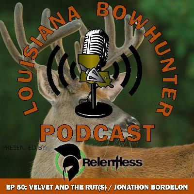 Episode 50: Velvet and The Rut(s) with Jonathon Bordelon