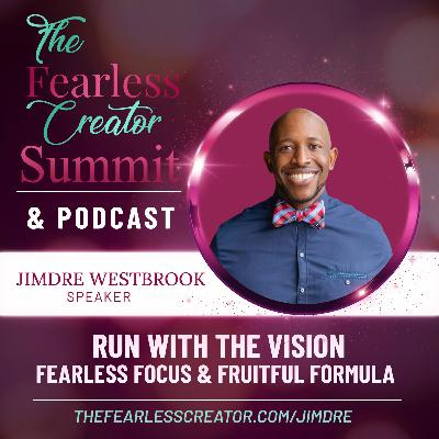 Run With The Vision-Fearless Focus and Fruitful Formula with JimDre Westbrook