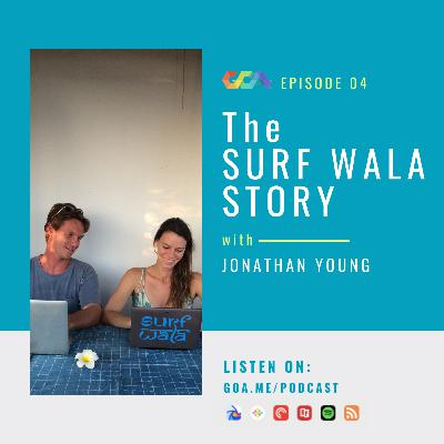 The Surf Wala story with Jonathan Young   Episode 04