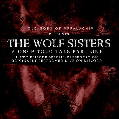 A Once-Told Tale: The Wolf Sisters Part One