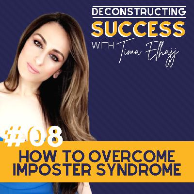 "#8: How to Overcome ""Imposter Syndrome"" with Tima Elhajj"