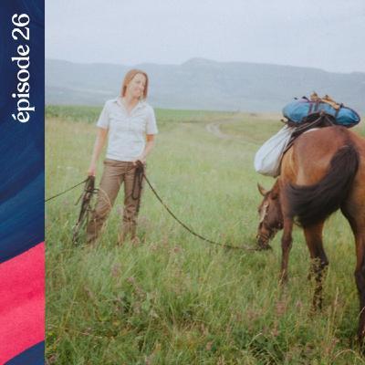 #26 — Les cavalières du Caucase, avec Tessa de Baudinière et Kathrin Hoeckel