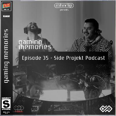 Gaming Memories # 35 - Side Projekt Podcast