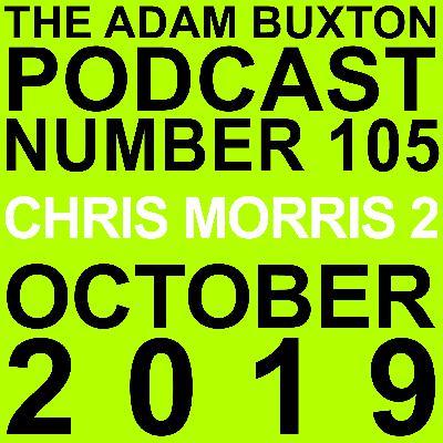 EP.105 - CHRIS MORRIS 2