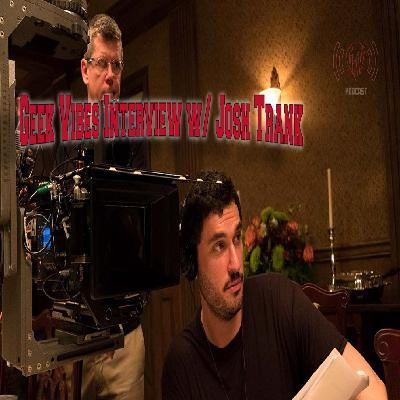 Geek Vibes Interview w/ Josh Trank